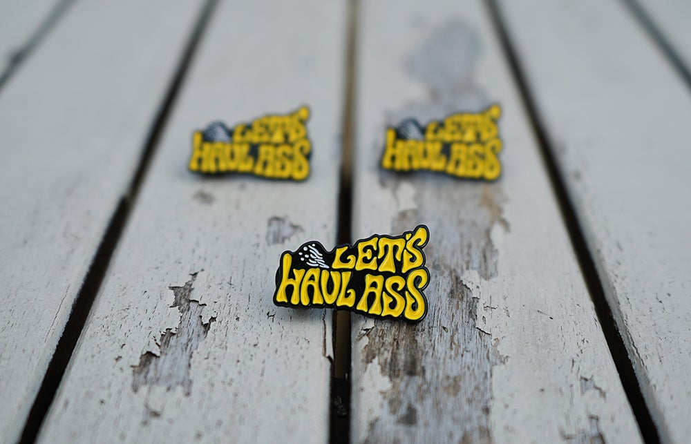 Image of Let's Haul Ass - Soft Enamel Pin Yellow
