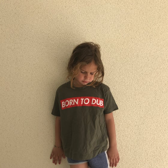 Image of Born To Dub T-Shirt Kids & baby