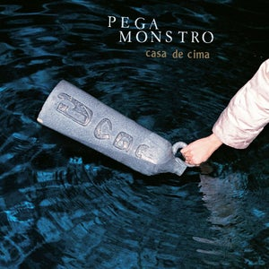 Image of PEGA MONSTRO - 'Casa De Cima'