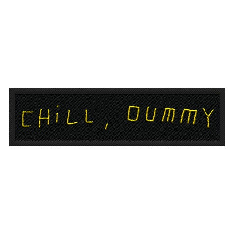 "Image of P.O.S. ""Chill, dummy"" Patch"