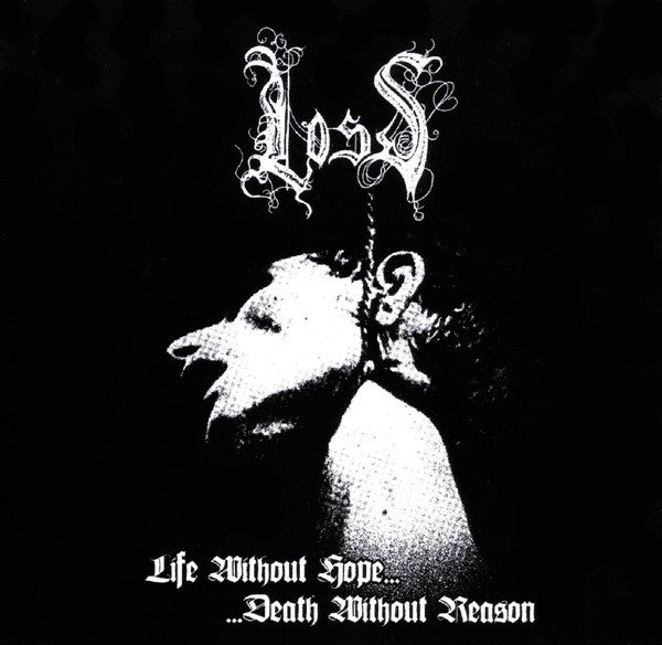 Image of LOSS - Life Without Hope... Death Without Reason CD