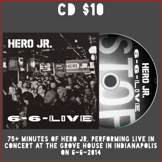 Image of 6-6-LIVE Hero Jr. 15 song Live Album (Hard Copy)