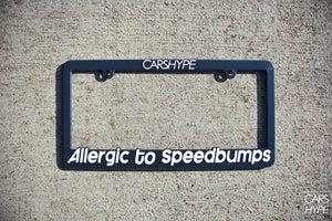 Image of Allergic To Speedbumps License Plate Frame + Bonus!