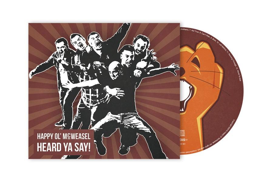 Image of HAPPY OL' McWEASEL - Heard Ya Say! CD (2015)
