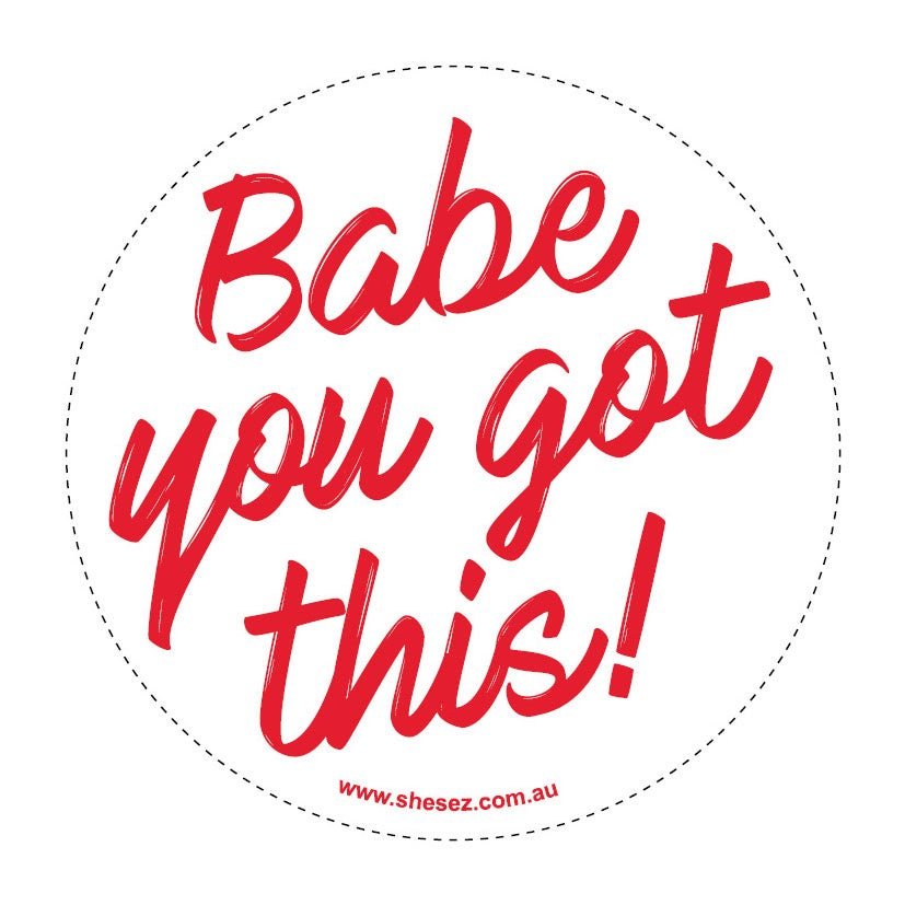 Image of Babe you got this!