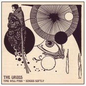 "Image of The Urges ""Time Will Pass"" b/w ""Echoes Softly"" Limited Edition 7"" vinyl"