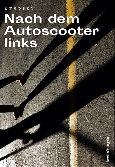 """Image of Buch """"Nach dem Autoscooter links"""""""