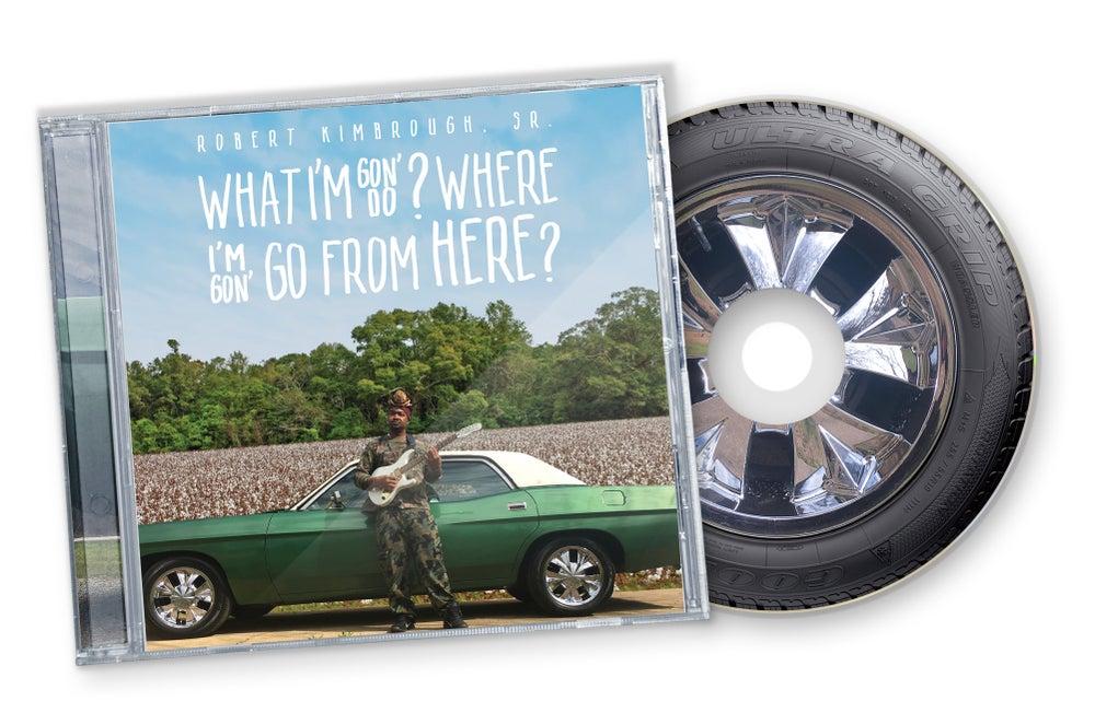 Image of What I'm Gon' Do? Where I'm Gon' Go From Here? (PreOrder)