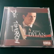 "Image of King Dylan ""DIE TOMORROW"" CD"
