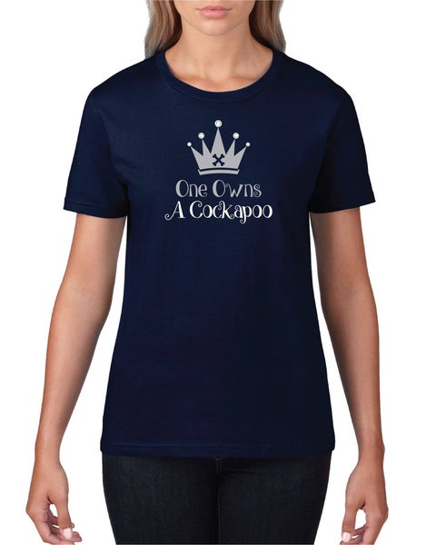 Image of #10 'One Owns a Cockapoo' T-Shirt