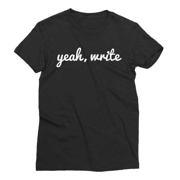 Image of yeah, write T-shirt (for women - SNUG FIT)