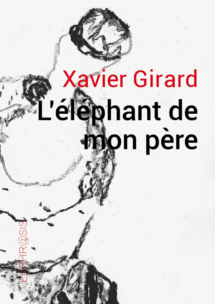 Image of Xavier Girard - L'éléphant de mon père