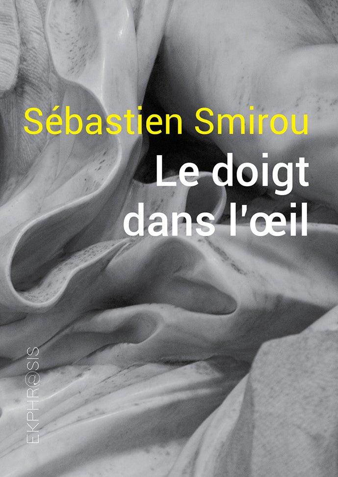 Image of Sébastien Smirou - Le doigt dans l'œil