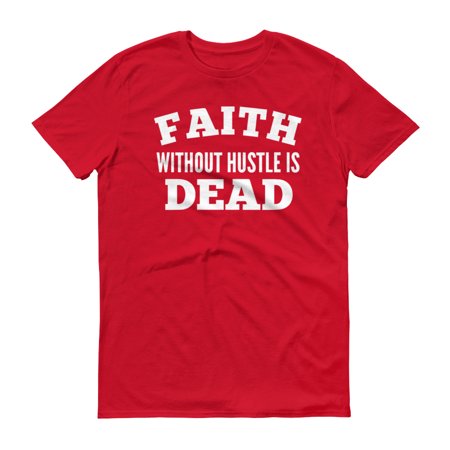 """Image of """"Faith Without Hustle Is Dead"""" Tee (King Norman III Collection)"""
