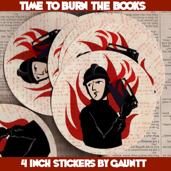 Image of TIME TO BURN THE BOOKS STICKERS!