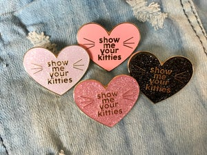 Image of Show Me Your Kitties Enamel Pin