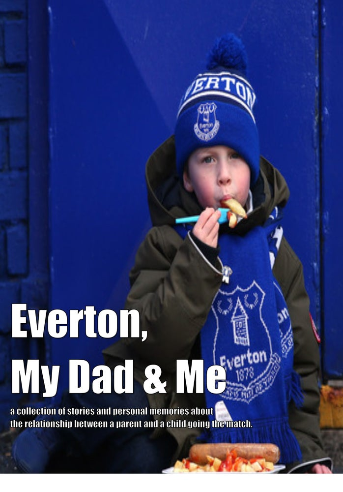 Image of EVERTON, MY DAD & ME