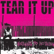 Image of TEAR IT UP - Nothing To Nothing 12""