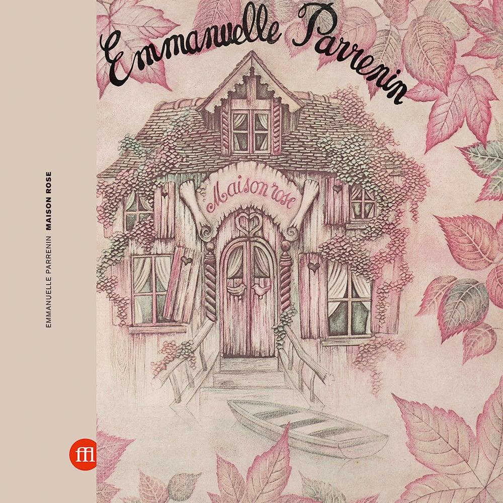 Image of EMMANUELLE PARRENIN - MAISON ROSE (FFL024)