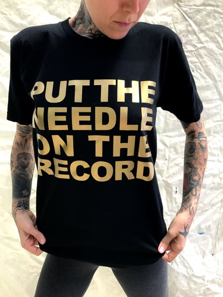 Image of PUT THE NEEDLE ON THE RECORD TEE