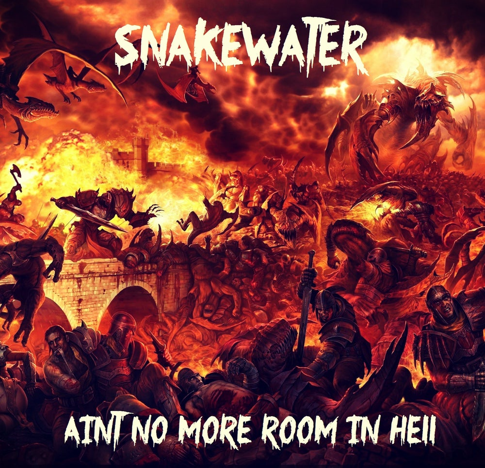 Image of SNAKEWATER - AINT NO MORE ROOM IN HELL **PRE ORDER**