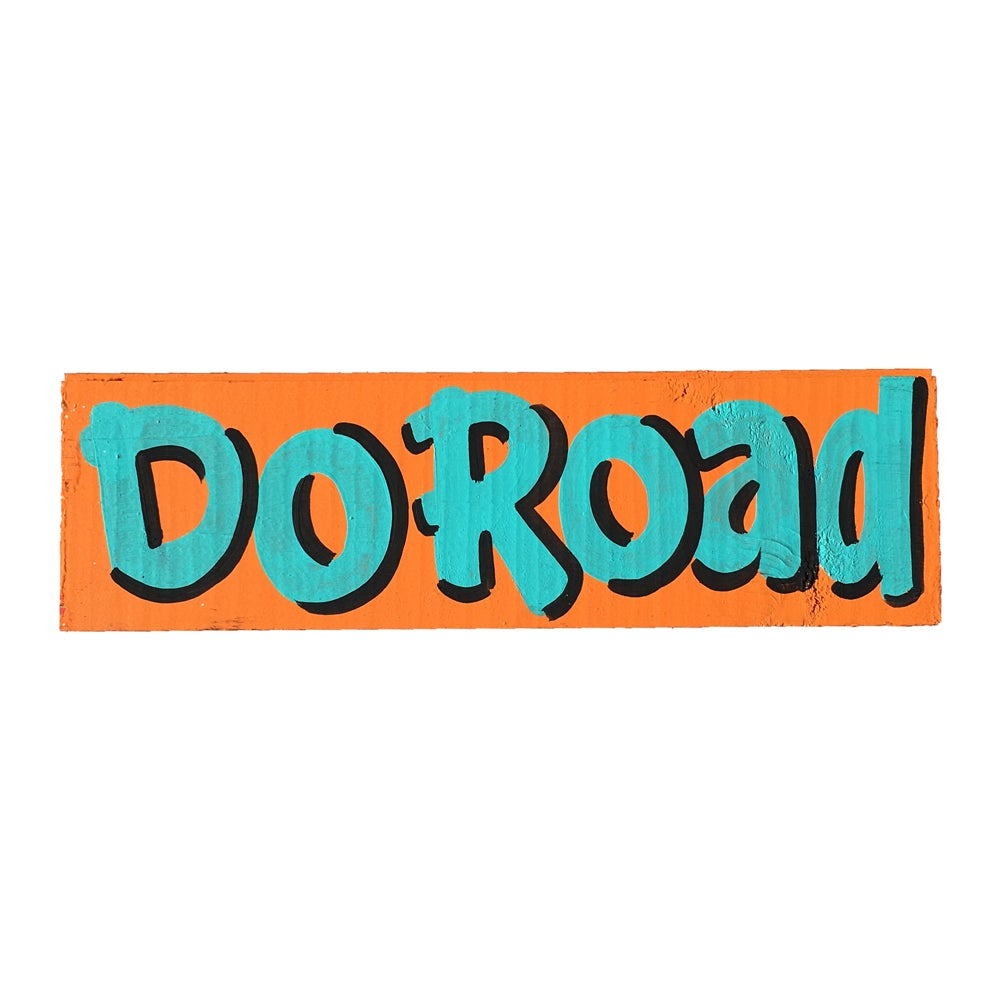 """Image of """"Do Road"""" by Nurse Signs"""