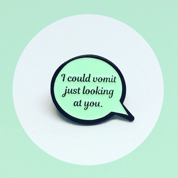 Image of Dorothy Speech Bubble Quote, Golden Girls, Enamel Pin