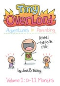 Image of Tiny Overlord: Adventures In Parenting