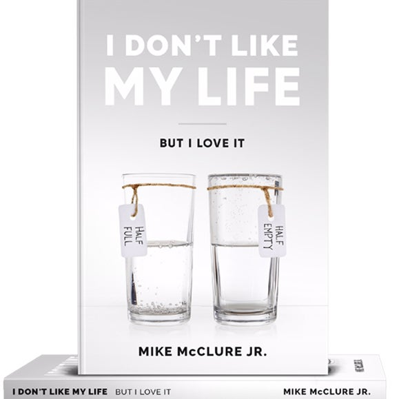 Image of I Don't Like My Life : But I Love It