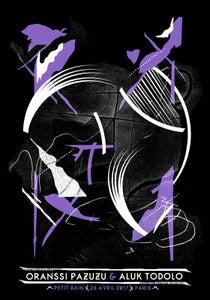 Image of ORANSSI PAZUZU & ALUK TODOLO (2016) screenprinted poster