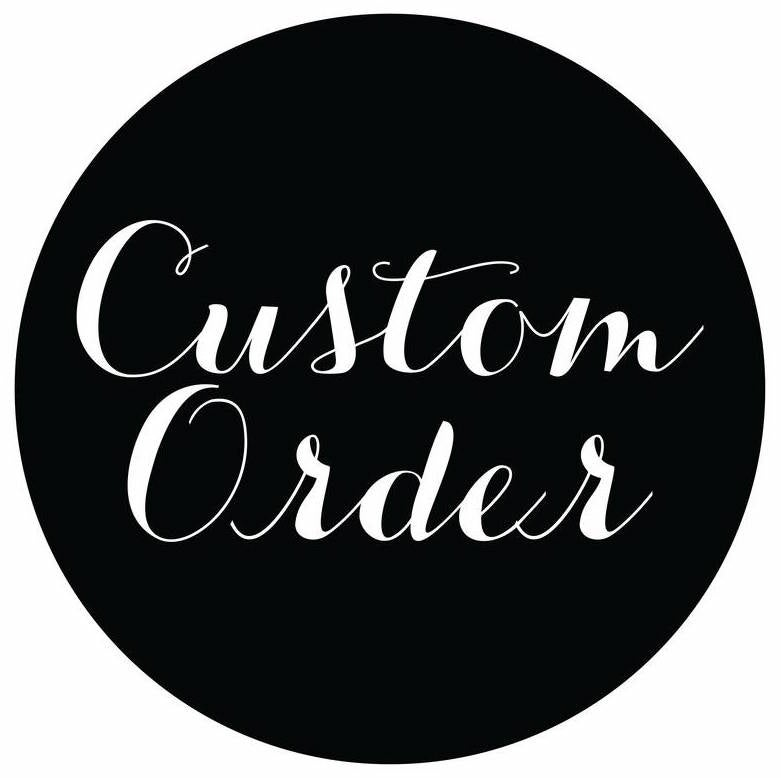 Image of Custom Orders & Design Add-Ons