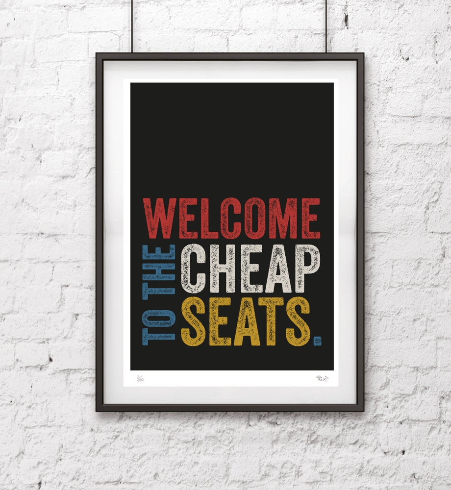 Image of Welcome To The Cheap Seats Screen Print