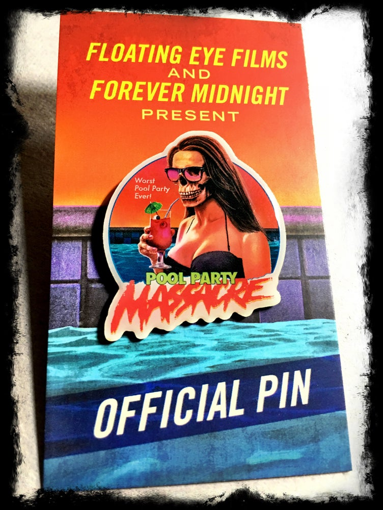 Image of Pool Party Massacre Official Pin