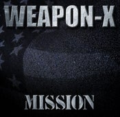 "Image of WEAPON-X Brand New Album ""Mission"""
