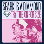 Image of Spark Is A Diamond<br><i>Try This On For Size</i> CD<br>(w/ Free Poster!)