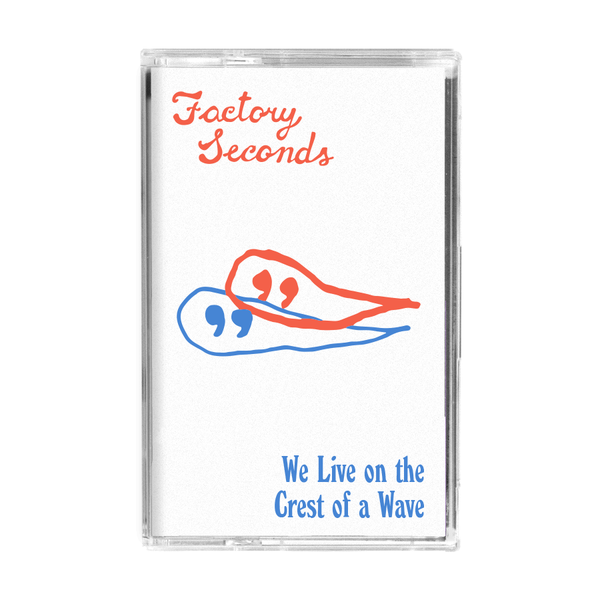 Image of Factory Seconds - 'We Live on the Crest of a Wave'