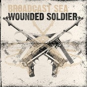 Image of Broadcast Sea<br><i>Wounded Soldier</i> CD<br>(w/ Free Poster!)
