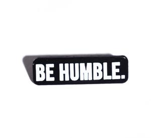 Image of Be Humble Enamel Pin