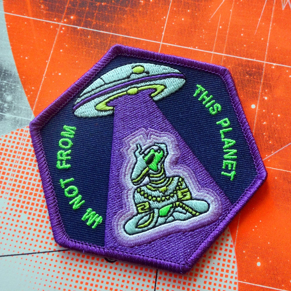 Image of I'm Not From This Planet Patch
