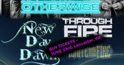 Image of TICKET FOR: NEW DAY DAWN w/OTHERWISE JUNE 23rd