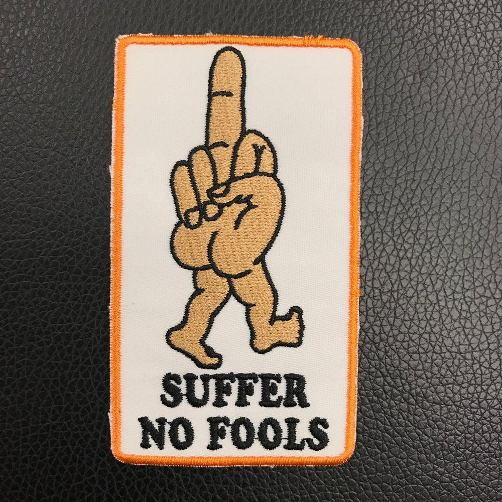 Image of SUFFER NO FOOLS PATCH