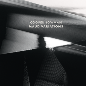Image of Cooper Bowman - Maud Variations
