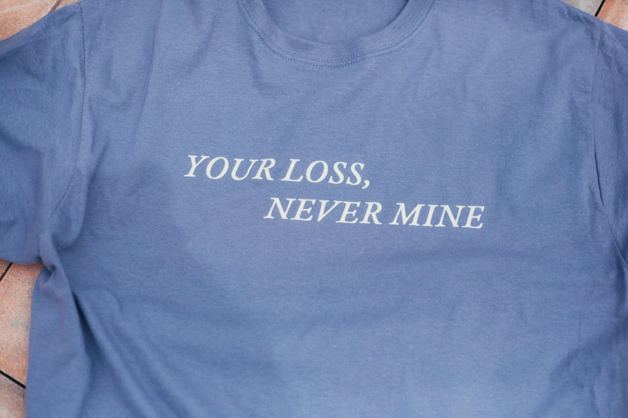 Image of Your Loss, Never Mine