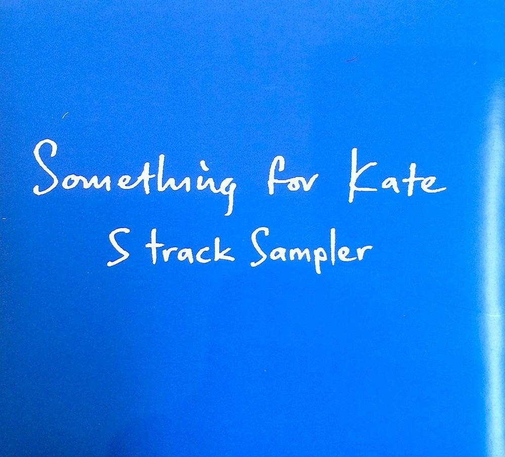 Image of Something for Kate - '5 track Sampler'