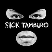 Image of Sick Tamburo - Sick Tamburo