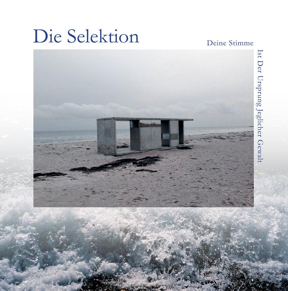Image of [a+w cd012] Die Selektion - Deine Stimme Ist Der Ursprung Jeglicher Gewalt CD