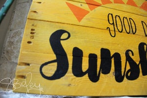 Image of Reclaimed, Dyed, Hand Painted Wood Sign - Good Day Sunshine