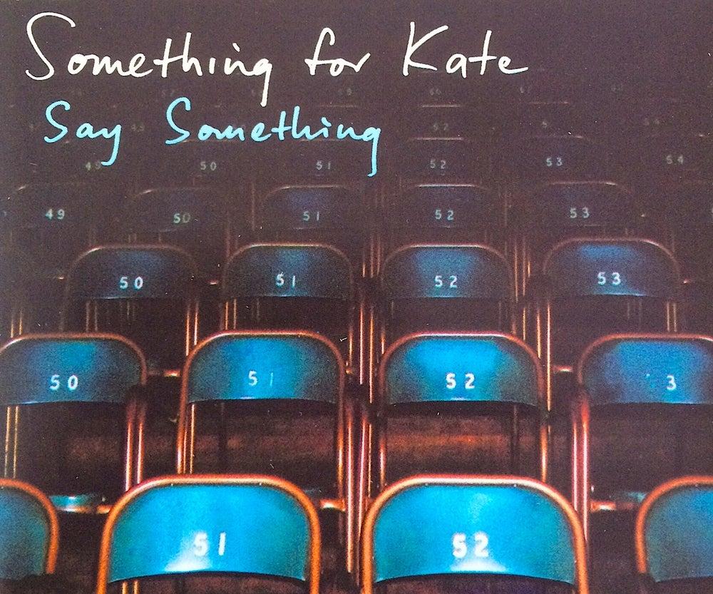 Image of Something for Kate- 'Say Something' CD single