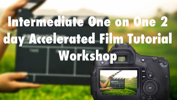 Image of Intermediate One on One 2 day Accelarated Film Tutorial Workshop