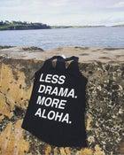 Image of Less Drama More Aloha Racerback Tank